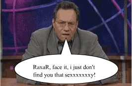 RaxaR is sexxxxy!