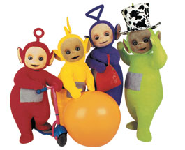 What, happened to Teletubbies?