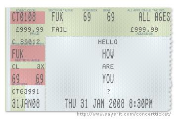 Response to make your own concert tickets 2008 01 31 14 47 31 reply