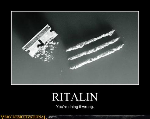 Ritalin makes me feel good