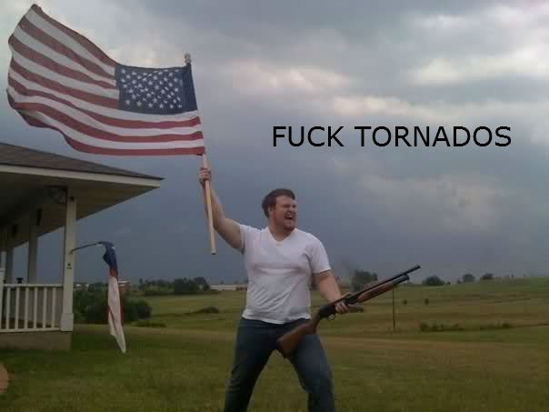 Fuck Tornadoes!