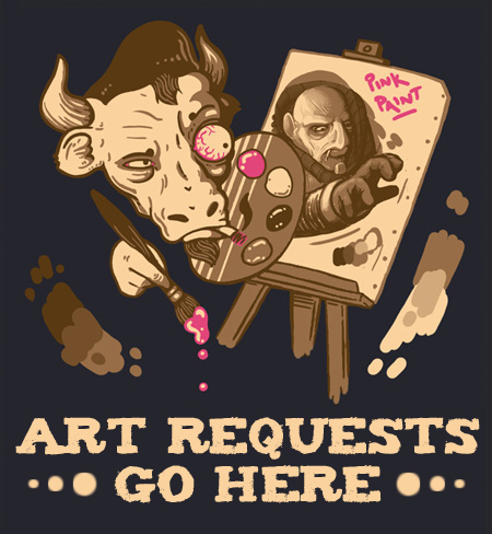== Art Requests Go Here ==