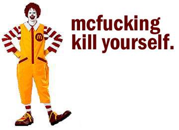 I Fucking Hate Mcdonalds.