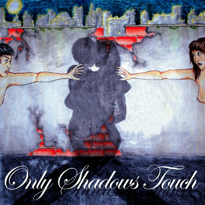 Only Shadows Touch